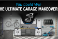 The Eagle One Ultimate Garage Makeover Sweepstakes