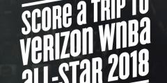Verizon WNBA All-Star 2018 Sweepstakes