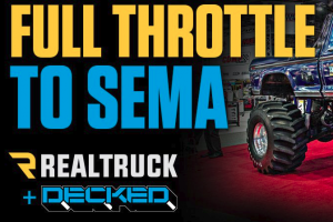 Decked & Real Truck Full Throttle To Sema Sweepstakes