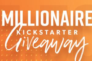 Millionaire Kickstarter Giveaway