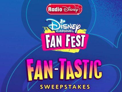 Disney Channel Fan Fest FAN-tastic Sweepstakes