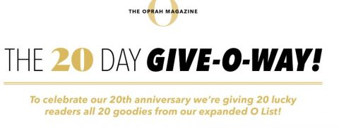 O The Oprah Magazine 20th Anniversary Give-O-way Sweepstakes