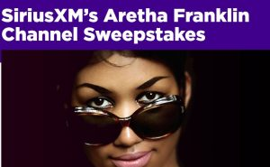 SiriusXM's Aretha Franklin Channel Sweepstakes