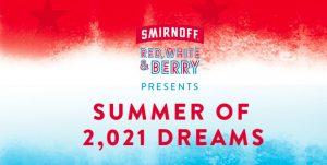 Smirnoff Summer of 2,021 Dreams Sweepstakes